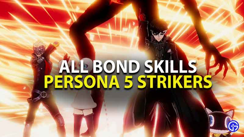 all bond skills in persona 5 strikers