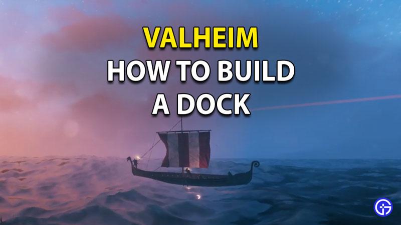 Build a dock in Valheim