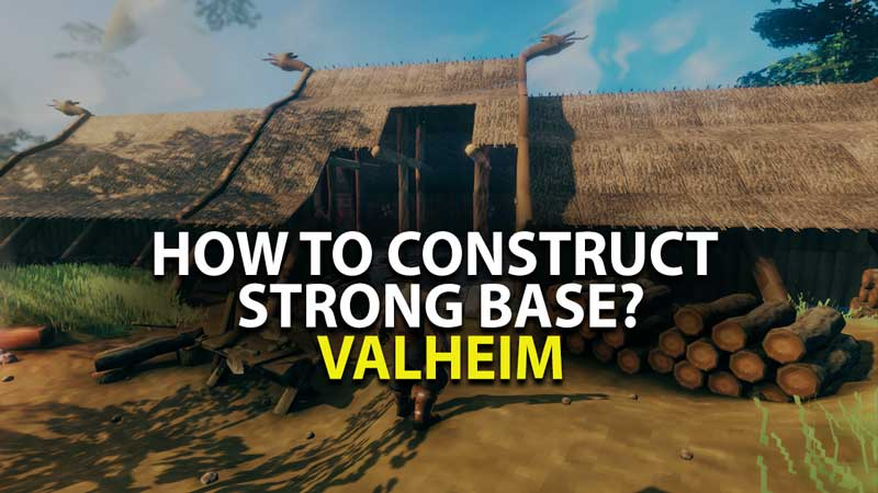 How to Build Strong Base in Valheim?