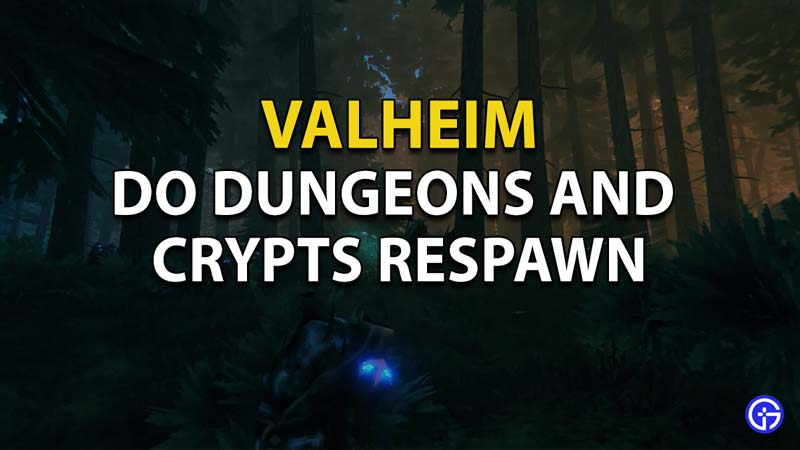 Read this guide to know whether Dungeons and Crypts respawn.