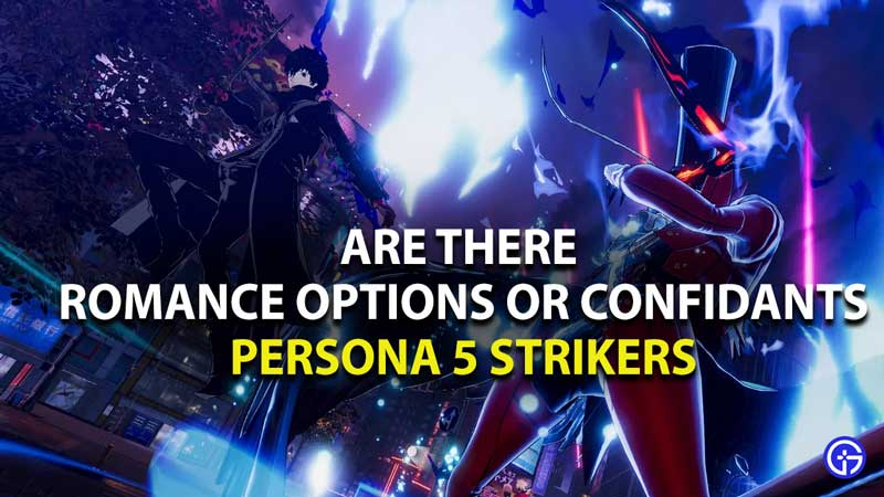does persona 5 strikers have romance options or confidants