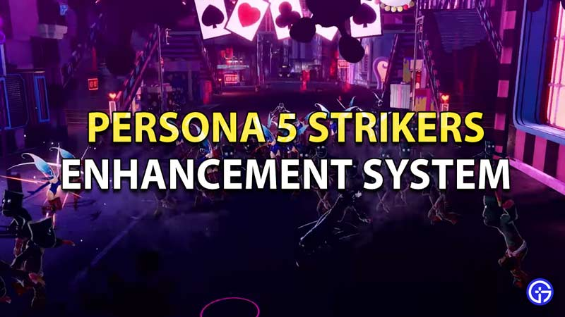 What is the Enhancement System in Persona 5 Strikers
