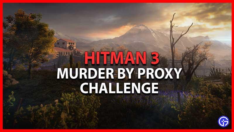 Murder by Proxy Challenge in Hitman 3