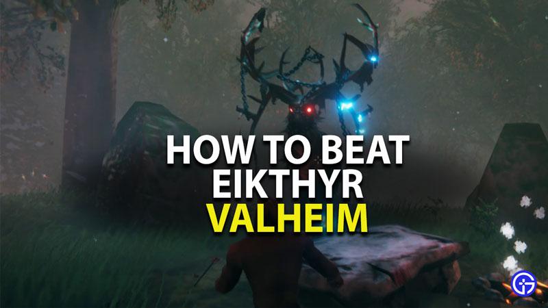how to beat eikthyr in valheim