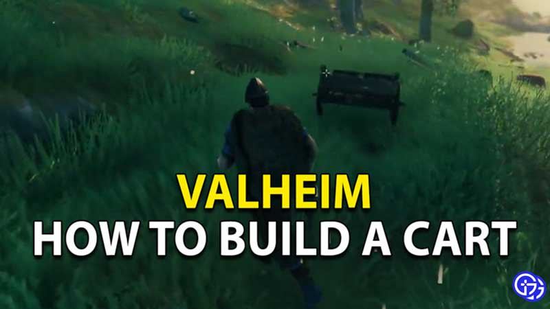 how to build a cart in valheim