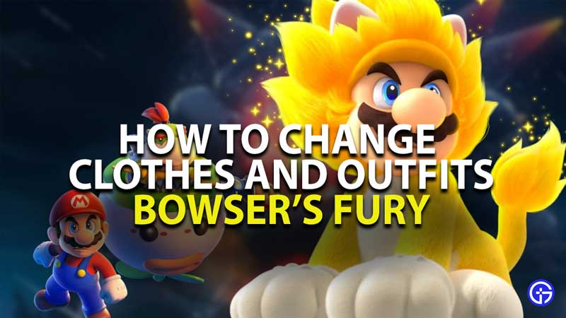 how to change clothes and outfits in super mario 3d world bowser's fury