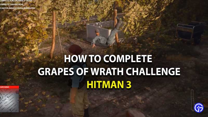 how to complete grapes of wrath challenge in hitman 3