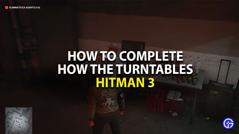 how to complete how the turntables challenge in hitman 3