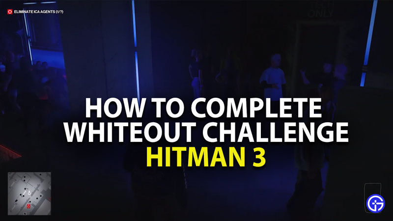 how to complete whiteout challenge in hitman 3