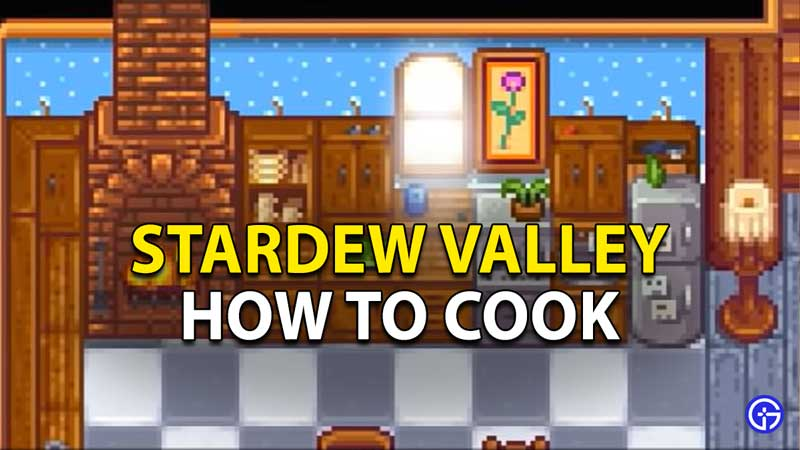 Learn How To Cook In Stardew Valley