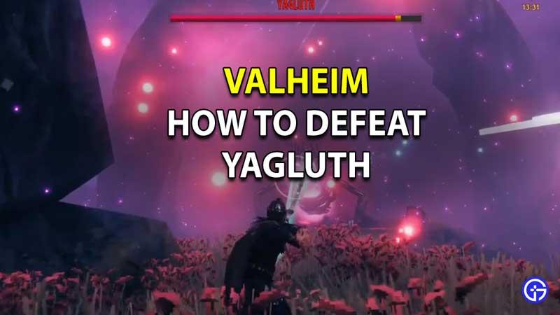 how to defeat yagluth valheim