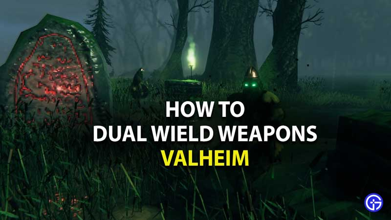 how to dual wield weapons in valheim