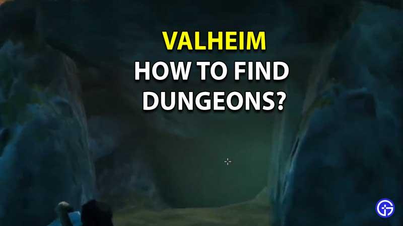 How To Find Dungeons In Valheim