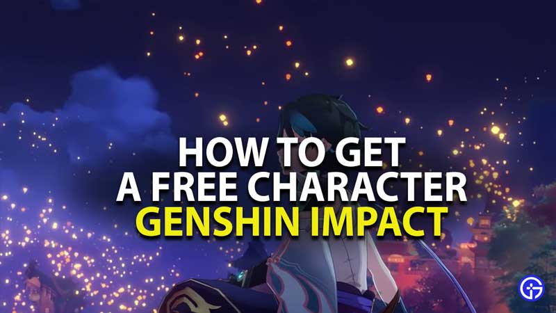 how to get a free character in genshin impact lantern rite festival