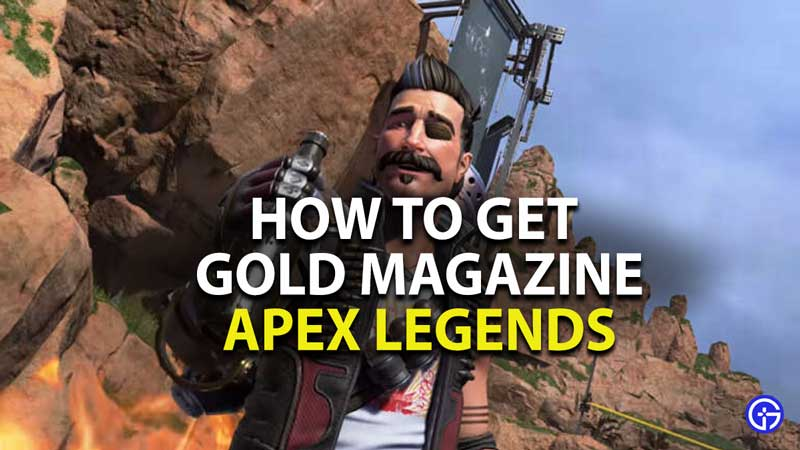 how to get gold magazines in apex legends