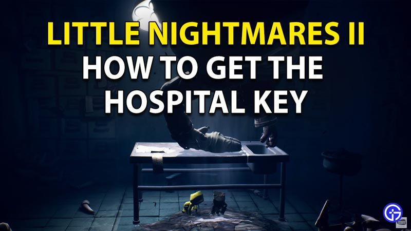 How to get Hospital Key in Little Nightmares 2