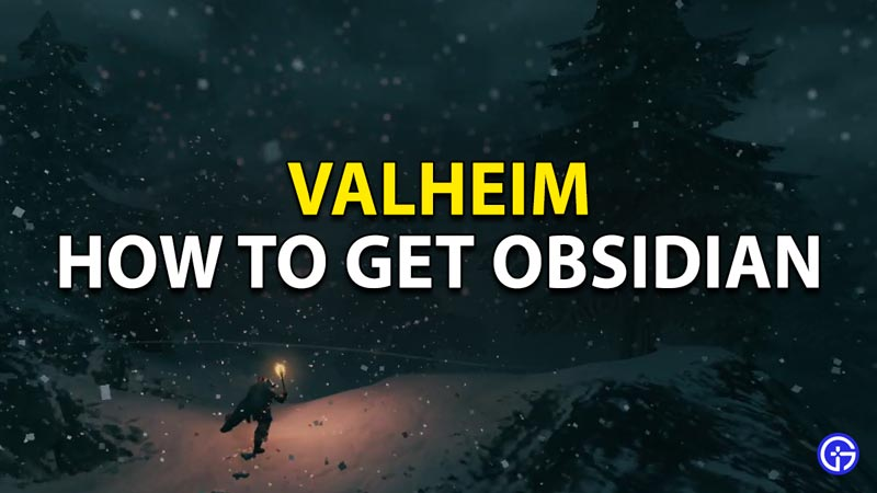 How to get Obsidian in Valheim