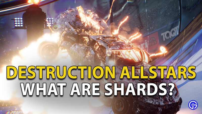 What Are Shards in Destruction AllStars?