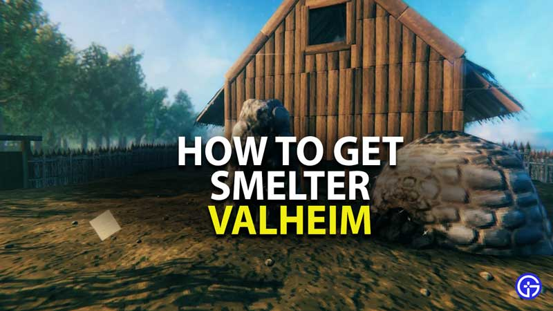 how to get smelter in valheim