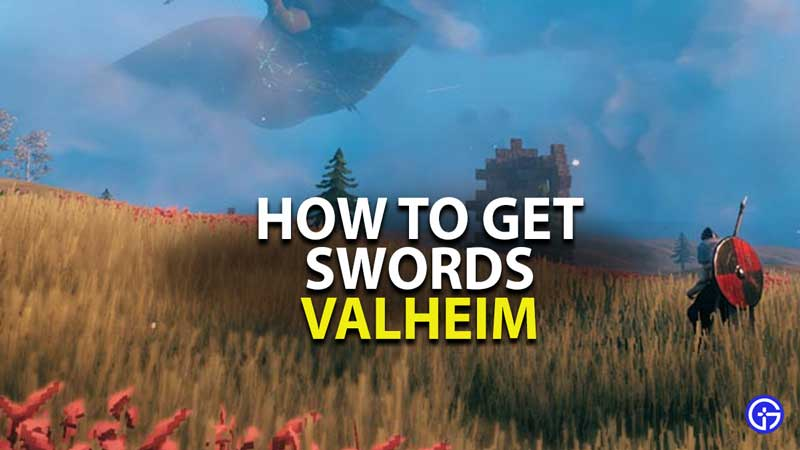 how to get swords in valheim