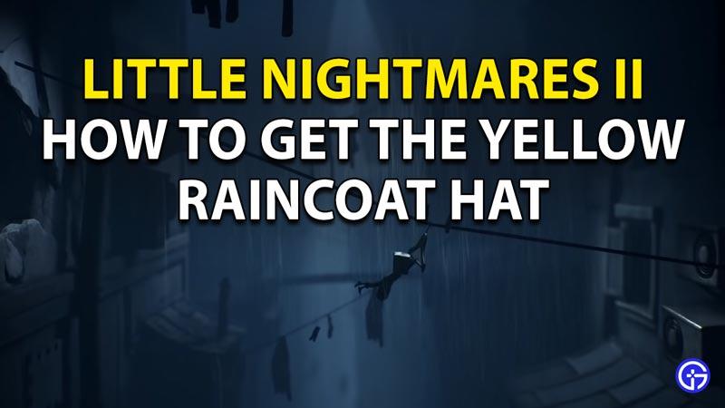 Get yellow raincoat hat in Little Nightmares 2