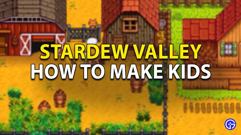 How to make Kids in Stardew Valley