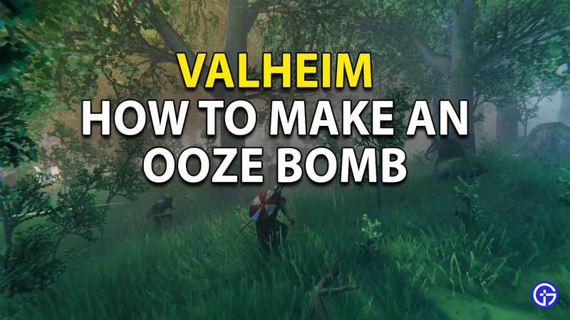 How to make an ooze bomb in Valheim.