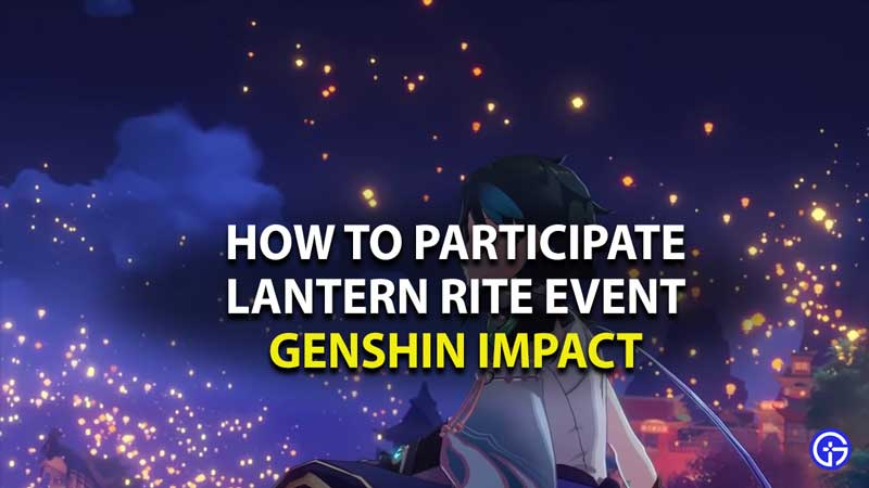 how to participate in lantern rites event in genshin impact