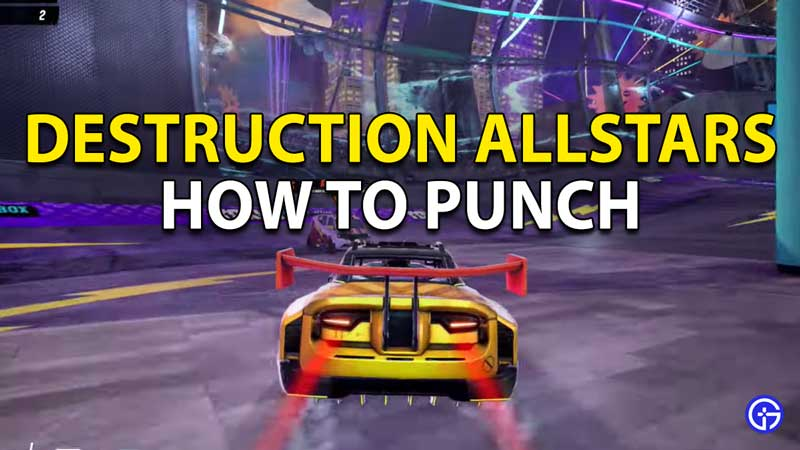 How to Punch in Destruction AllStars