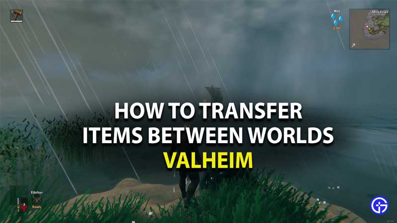 how to transfer items between worlds in valheim