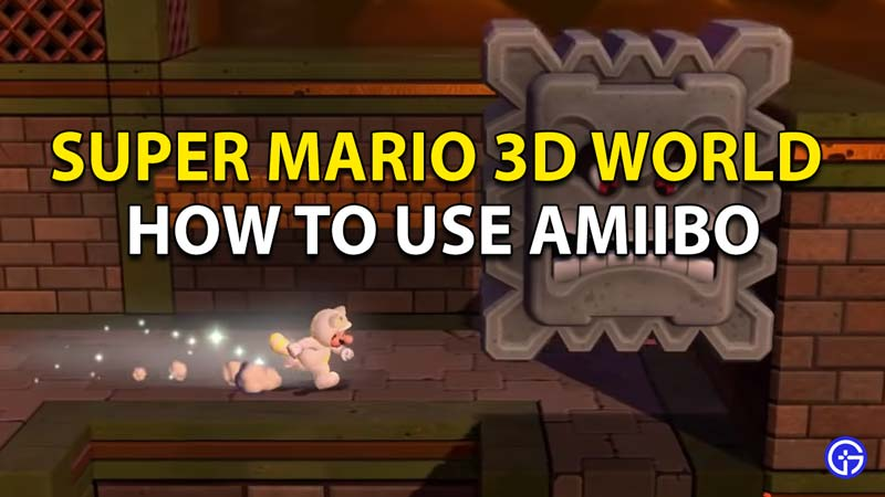 How to use Amiibo in Super Mario 3D World