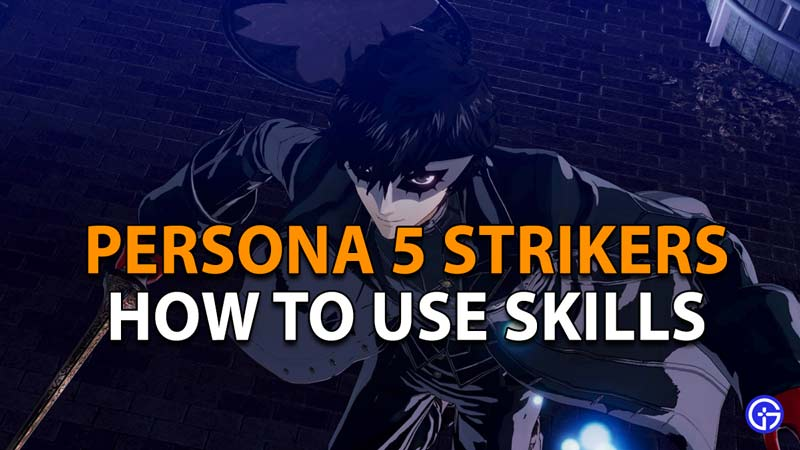 Use skills in Persona 5 Strikers