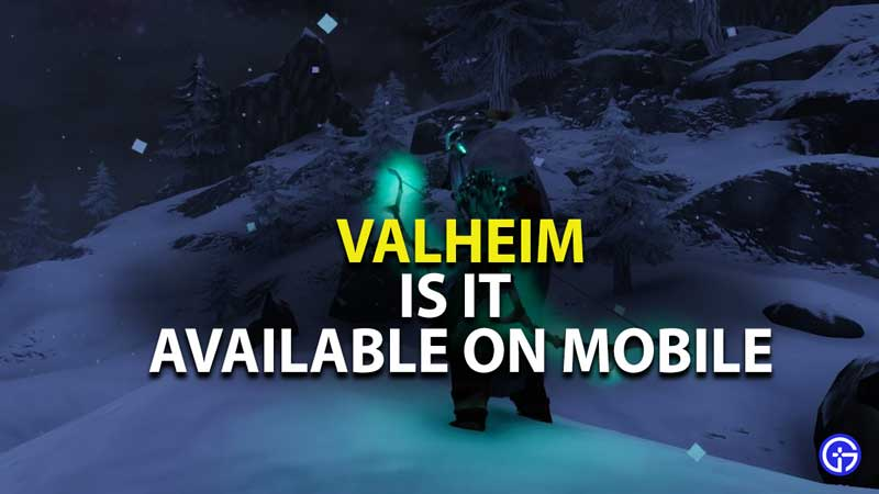 is valheim available on mobile