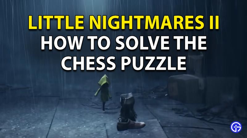 How to Solve Chess Puzzle in Little Nightmares 2