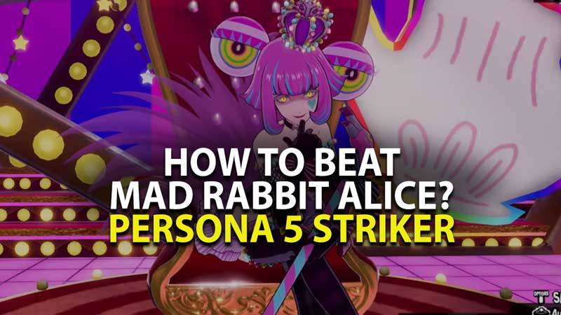 Persona 5 Striker - How to beat Alice?