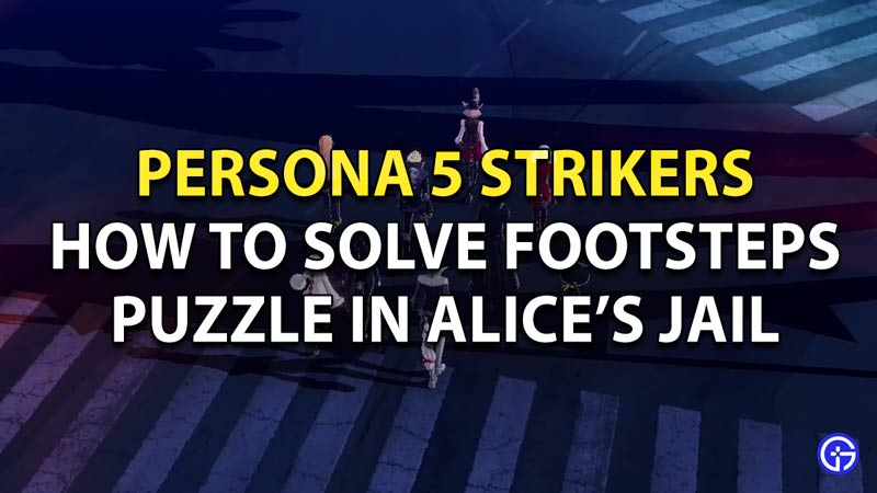 How To Solve Footsteps Puzzle in Alice's Jail in Persona 5 Strikers