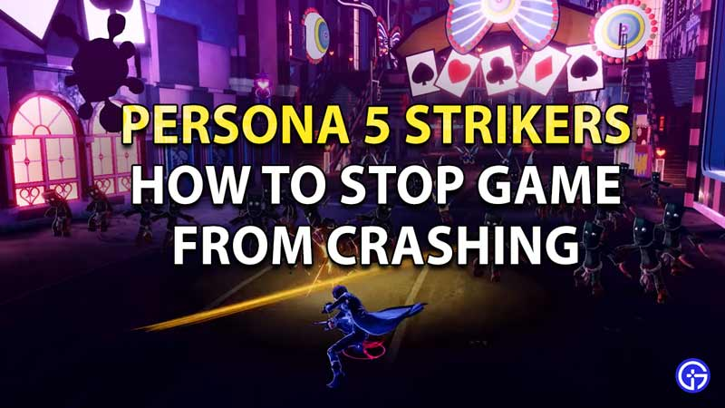 How to stop Persona 5 Strikers from crashing