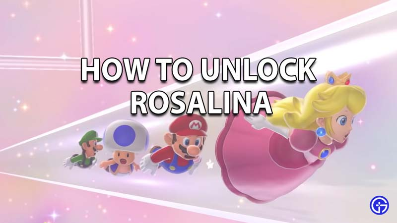 How to unlock Rosalina in Super Mario 3D Bowser's Fury