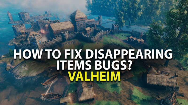 Fix Valheim Disappearing items Bugs