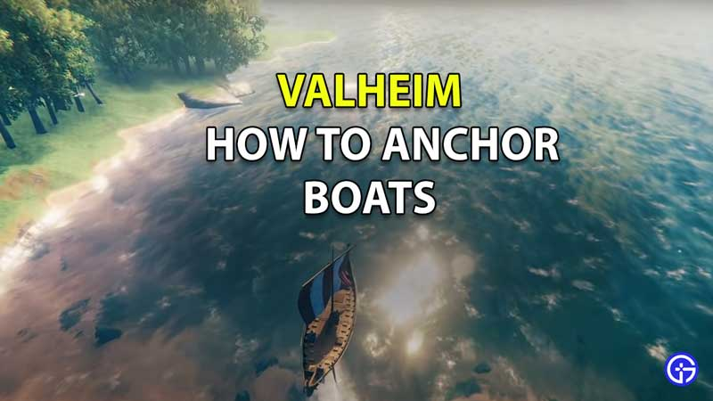 How To Anchor Boat In Valheim