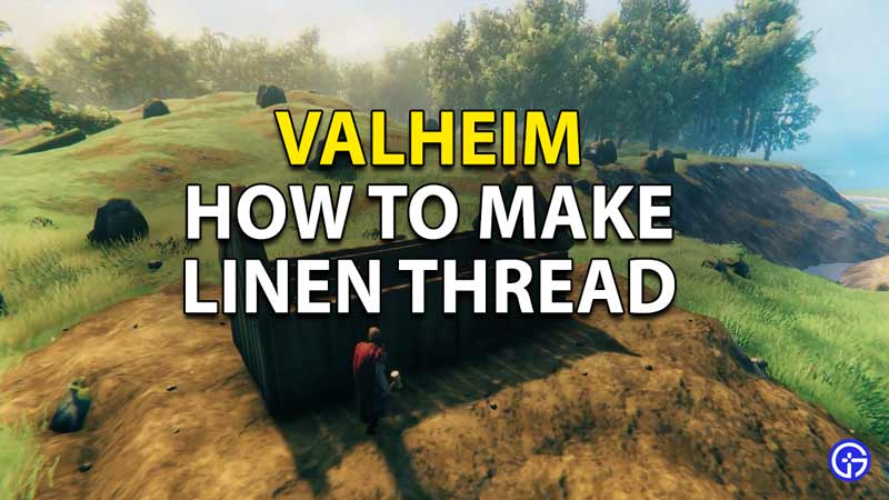 How to make linen thread in Valheim