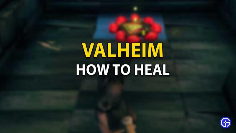 How To Heal In Valheim