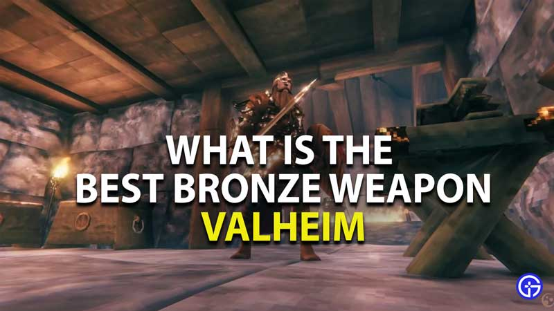 what is the best bronze weapon in valhalla