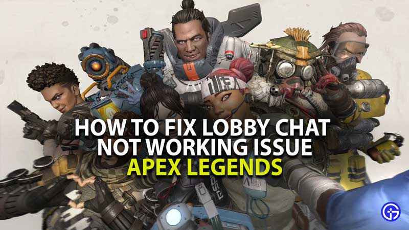 Apex Legends Loobby Chat Not Working