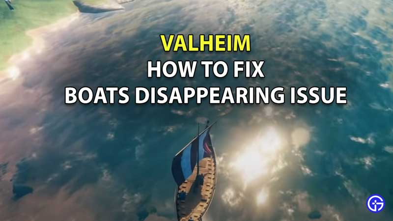 Boats Disappearing in Valheim fix