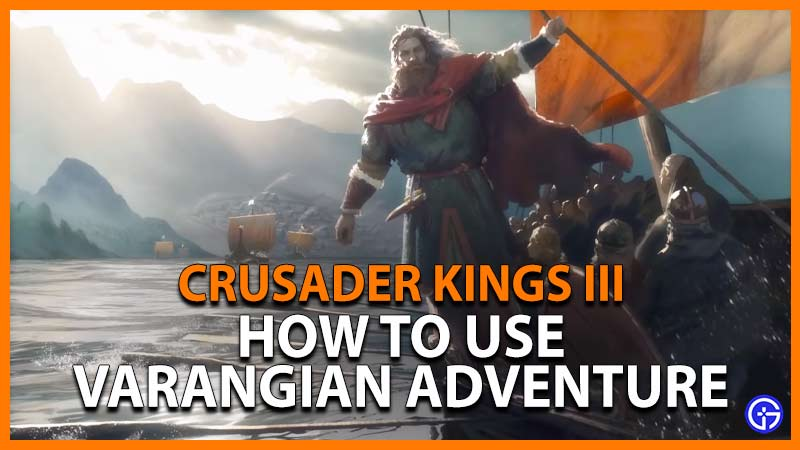 Crusader Kings 3 Varangian Adventure