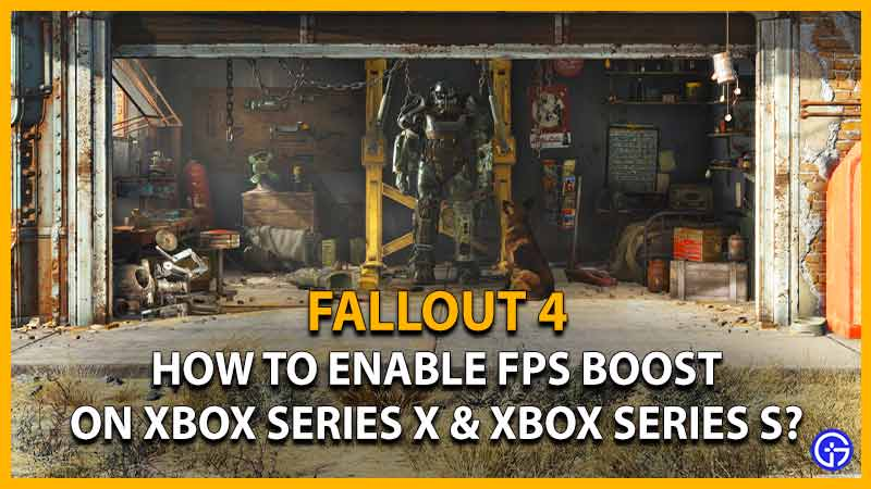 Fallout 4 how to enable fps boost on xbox series x & xbox series s