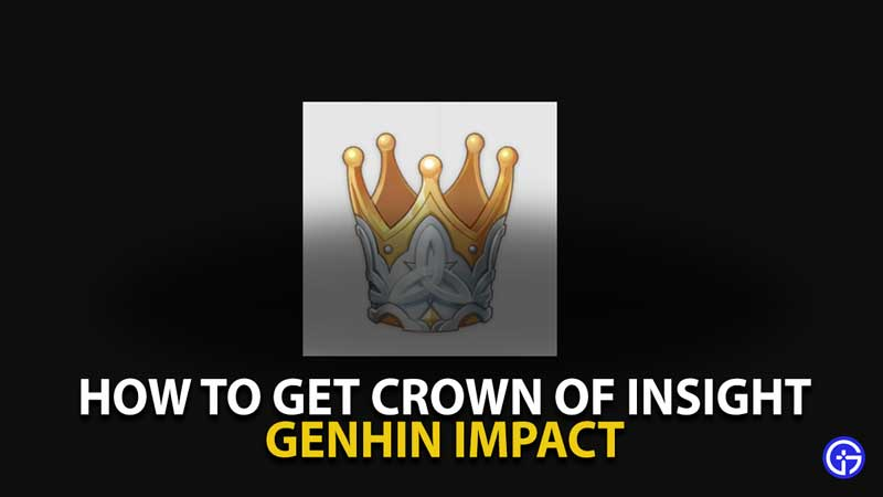Genshin Impact Crown of Insight Guide