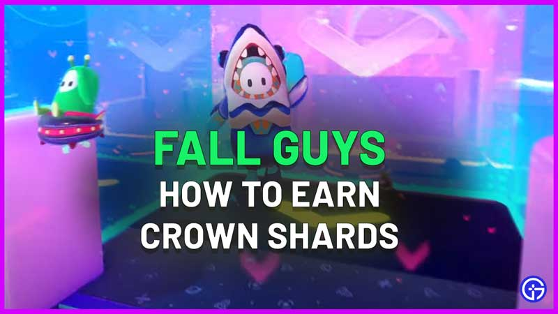 How To Earn Crown Shards In Fall Guys Season 4
