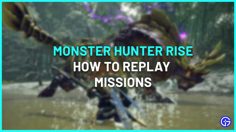 How To Replay Missions In Monster Hunter Rise